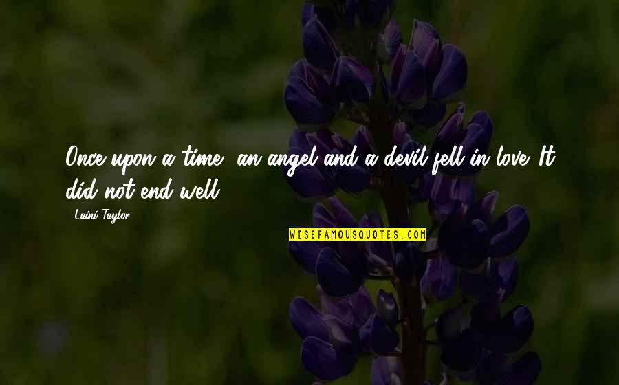 The Devil And Angel Quotes By Laini Taylor: Once upon a time, an angel and a