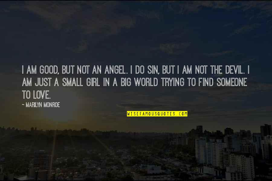 The Devil And Angel Quotes By Marilyn Monroe: I am good, but not an angel. I