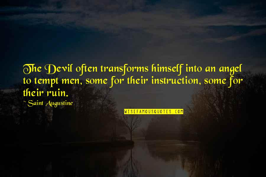 The Devil And Angel Quotes By Saint Augustine: The Devil often transforms himself into an angel
