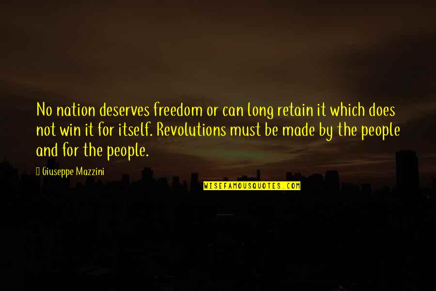 The Digital Era Quotes By Giuseppe Mazzini: No nation deserves freedom or can long retain