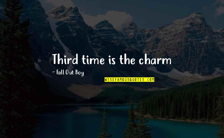 The Doors Of Perception Quotes By Fall Out Boy: Third time is the charm