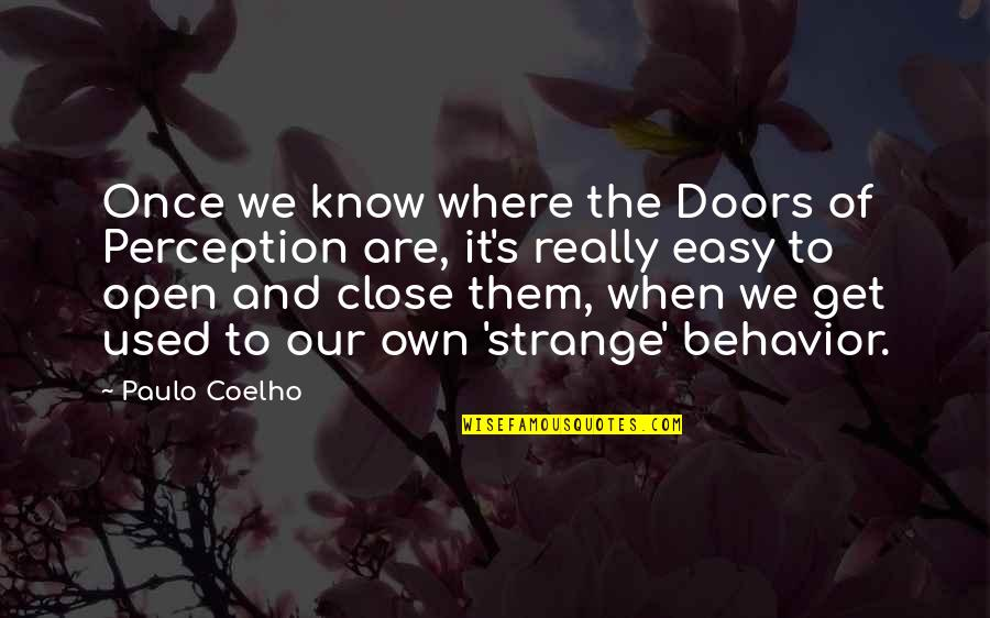 The Doors Of Perception Quotes By Paulo Coelho: Once we know where the Doors of Perception