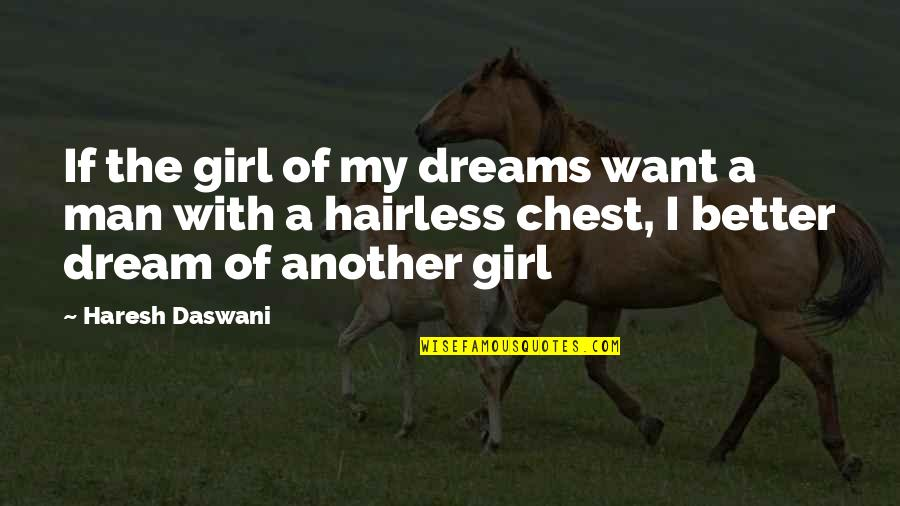 The Dream Girl Quotes By Haresh Daswani: If the girl of my dreams want a
