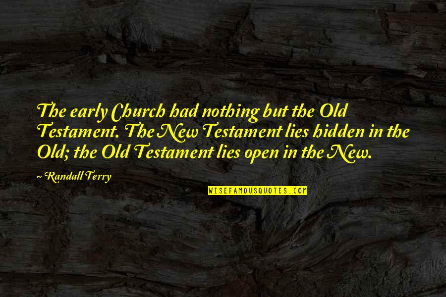 The Early Church Quotes By Randall Terry: The early Church had nothing but the Old