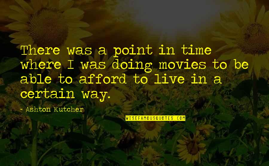 The Effects Of Addiction Quotes By Ashton Kutcher: There was a point in time where I