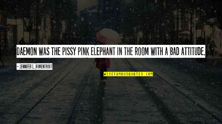 The Elephant In The Room Quotes By Jennifer L. Armentrout: Daemon was the pissy pink elephant in the