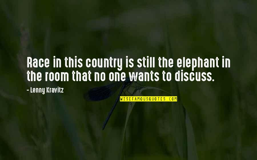 The Elephant In The Room Quotes By Lenny Kravitz: Race in this country is still the elephant