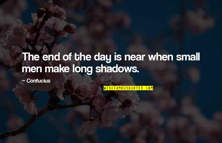 The End Is Near Quotes By Confucius: The end of the day is near when