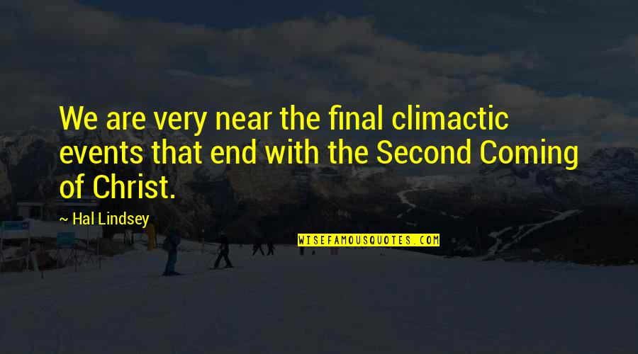 The End Is Near Quotes By Hal Lindsey: We are very near the final climactic events