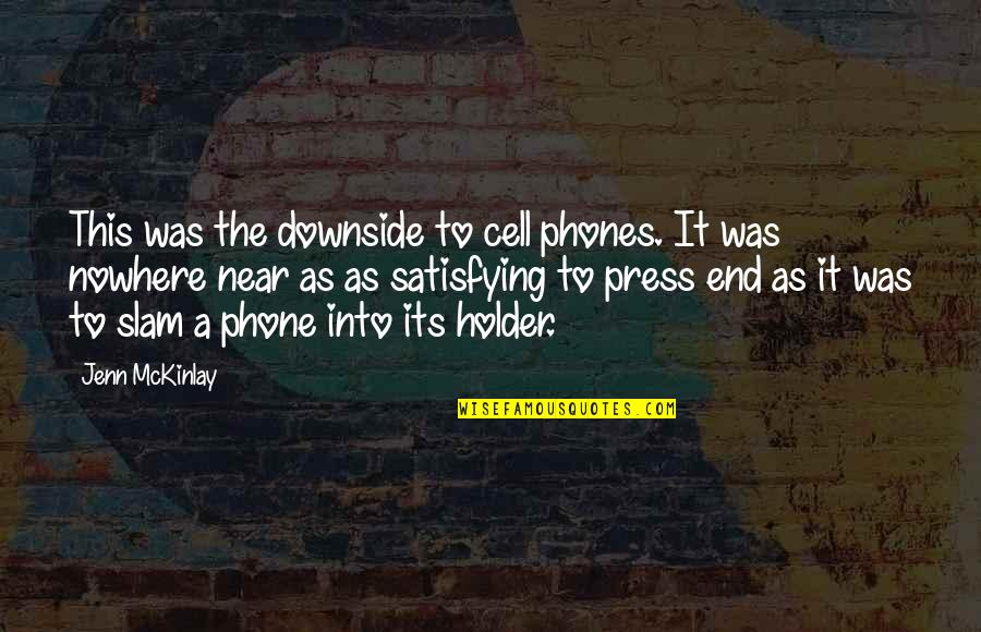 The End Is Near Quotes By Jenn McKinlay: This was the downside to cell phones. It