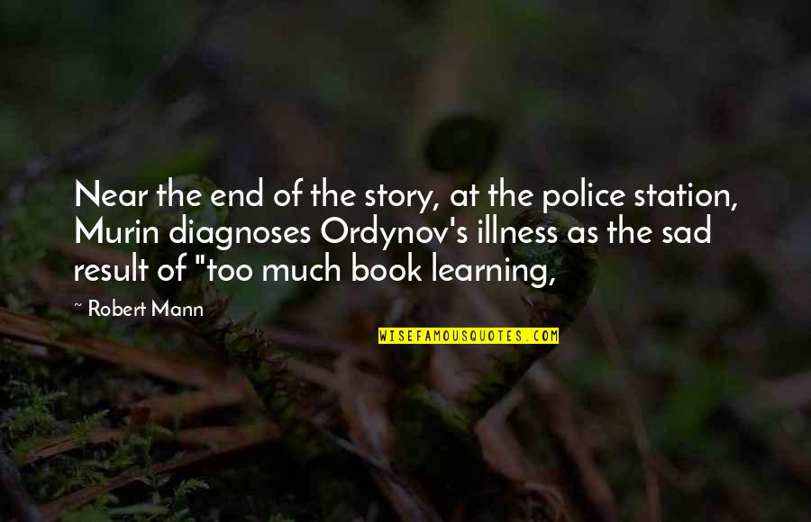 The End Is Near Quotes By Robert Mann: Near the end of the story, at the