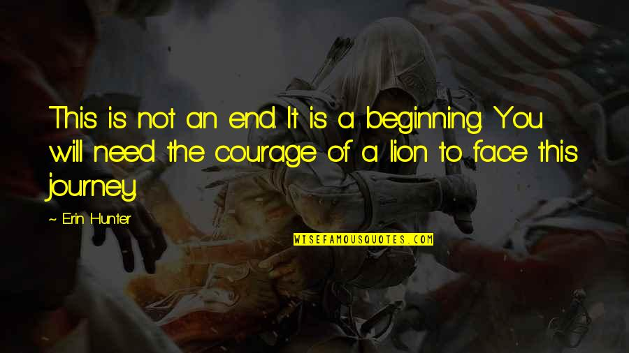 The End Of A Journey Quotes By Erin Hunter: This is not an end. It is a