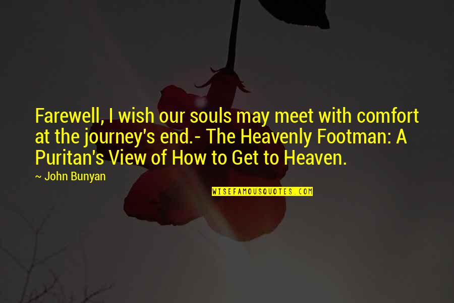 The End Of A Journey Quotes By John Bunyan: Farewell, I wish our souls may meet with