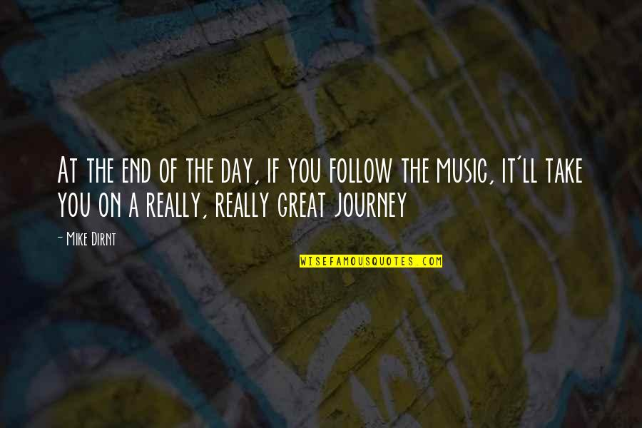 The End Of A Journey Quotes By Mike Dirnt: At the end of the day, if you