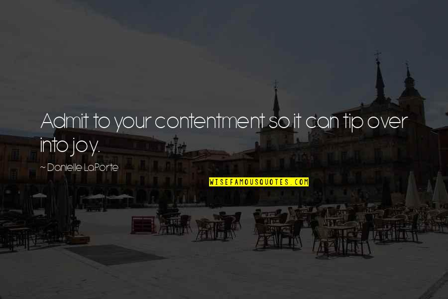 The End Of Vacation Quotes By Danielle LaPorte: Admit to your contentment so it can tip