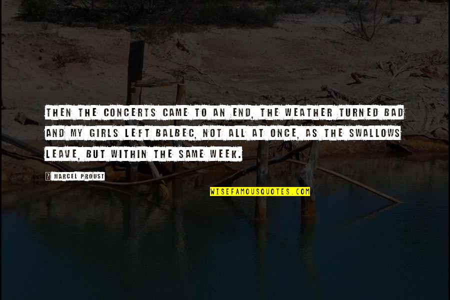 The End Of Vacation Quotes By Marcel Proust: Then the concerts came to an end, the