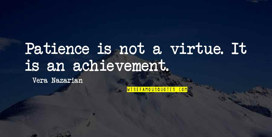 The Eye Of Providence Quotes By Vera Nazarian: Patience is not a virtue. It is an