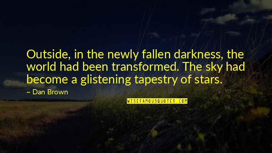 The Fallen World Quotes By Dan Brown: Outside, in the newly fallen darkness, the world