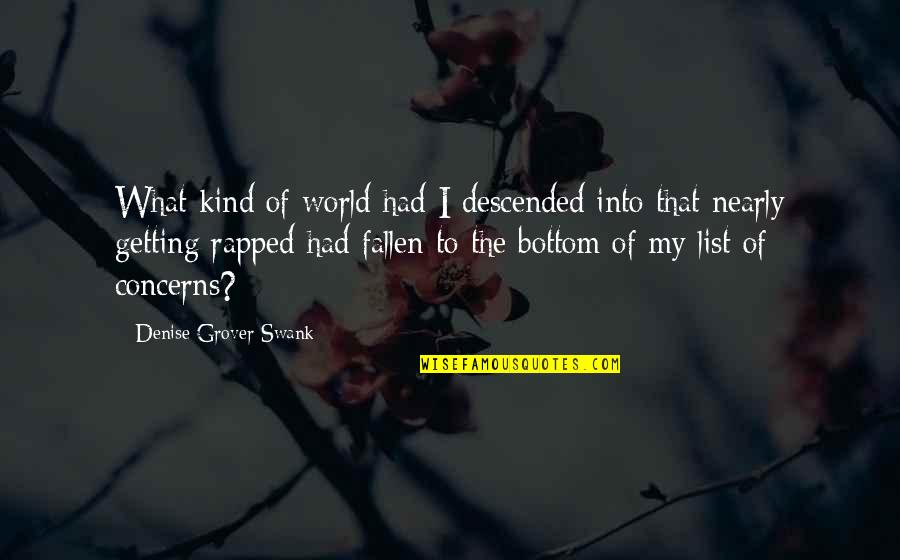 The Fallen World Quotes By Denise Grover Swank: What kind of world had I descended into
