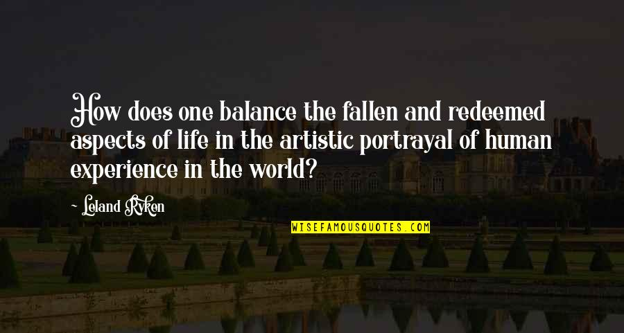 The Fallen World Quotes By Leland Ryken: How does one balance the fallen and redeemed