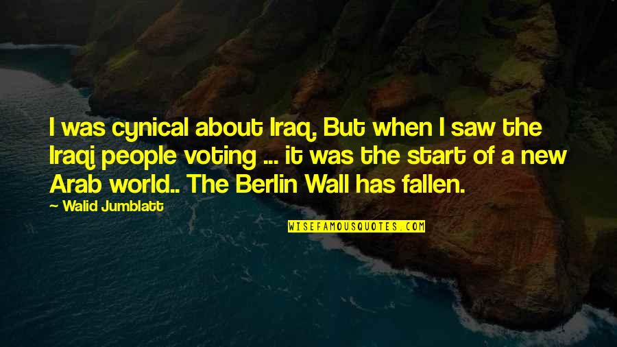 The Fallen World Quotes By Walid Jumblatt: I was cynical about Iraq. But when I