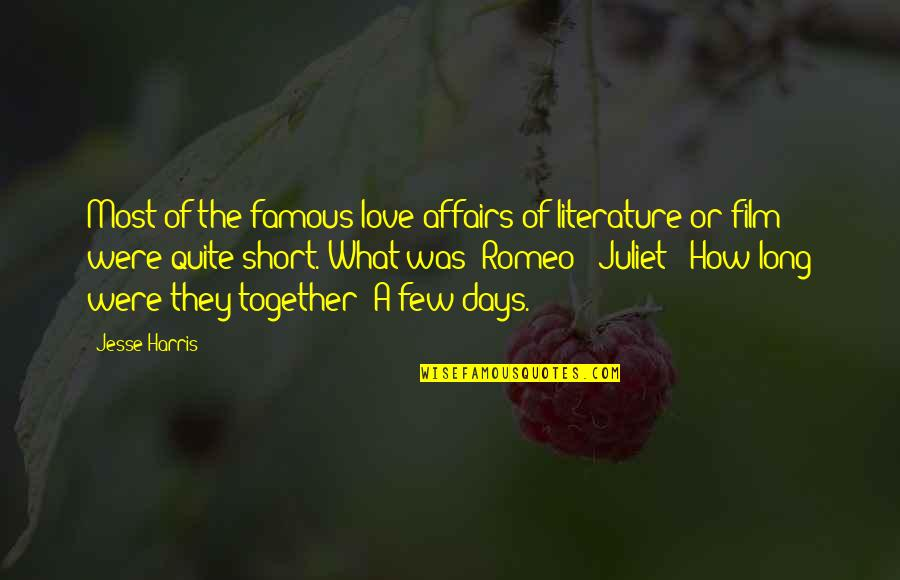 The Famous Love Quotes By Jesse Harris: Most of the famous love affairs of literature