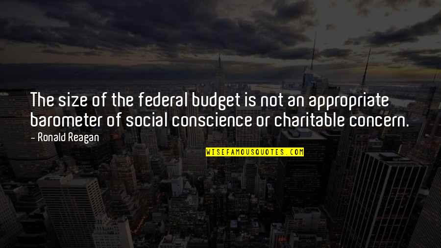 The Federal Budget Quotes By Ronald Reagan: The size of the federal budget is not