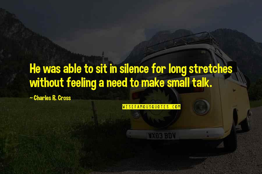 The Feeling Of Music Quotes By Charles R. Cross: He was able to sit in silence for