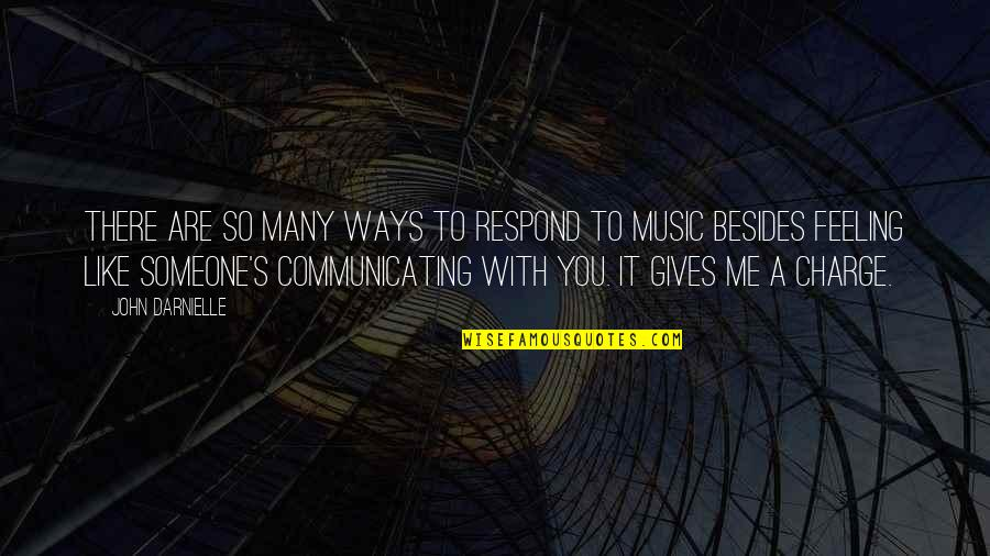 The Feeling Of Music Quotes By John Darnielle: There are so many ways to respond to