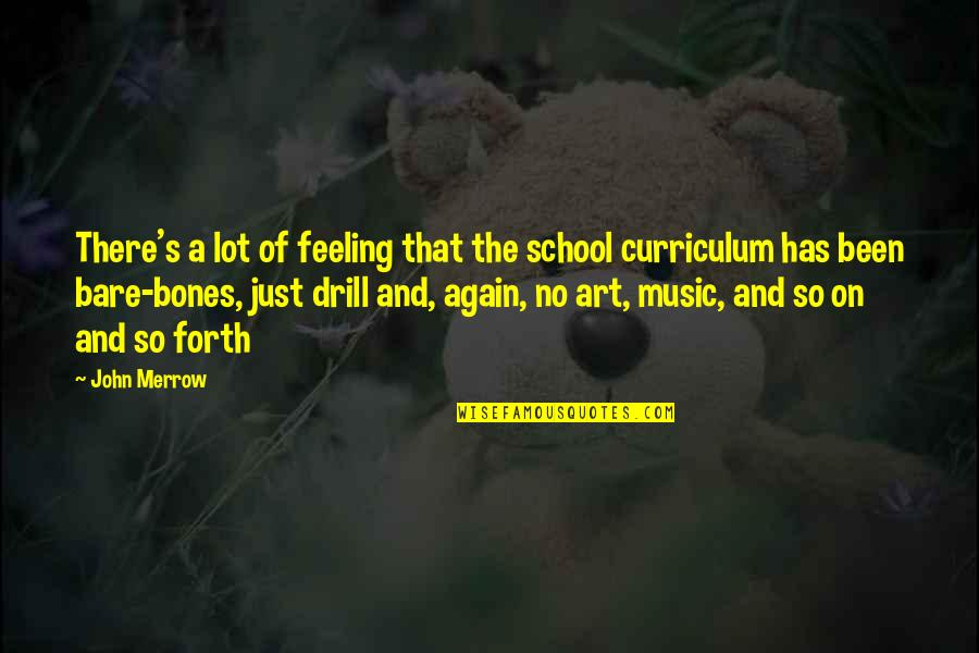 The Feeling Of Music Quotes By John Merrow: There's a lot of feeling that the school