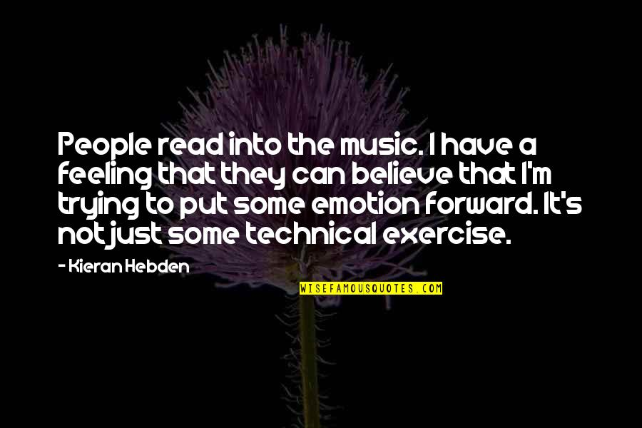 The Feeling Of Music Quotes By Kieran Hebden: People read into the music. I have a