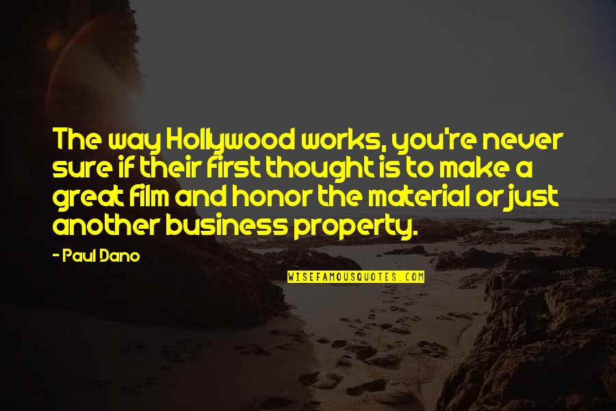 The Film Business Quotes By Paul Dano: The way Hollywood works, you're never sure if