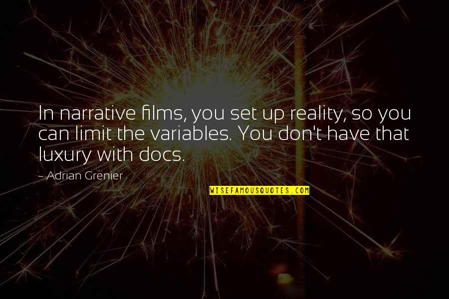 The Film Up Quotes By Adrian Grenier: In narrative films, you set up reality, so