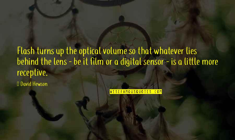 The Film Up Quotes By David Hewson: Flash turns up the optical volume so that