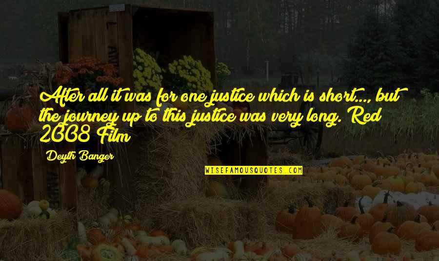 The Film Up Quotes By Deyth Banger: After all it was for one justice which