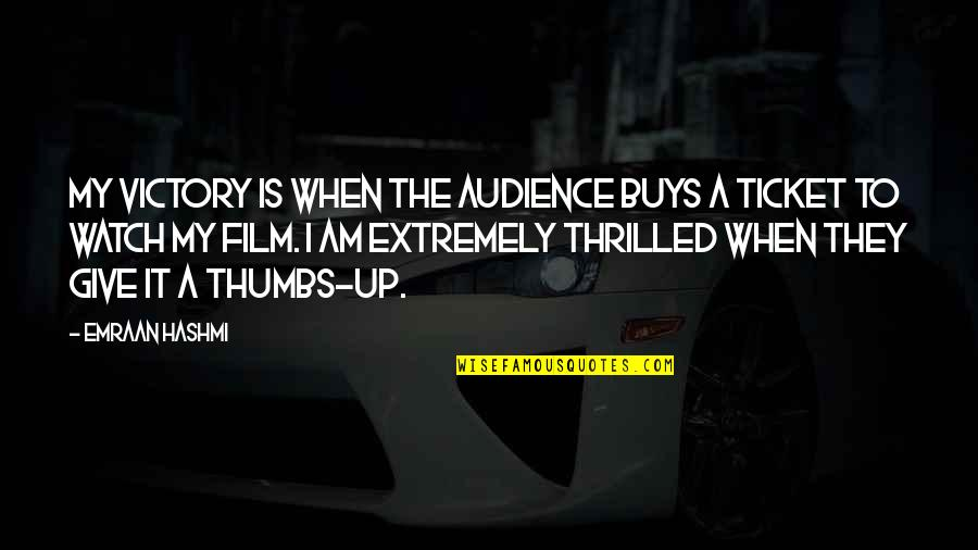 The Film Up Quotes By Emraan Hashmi: My victory is when the audience buys a