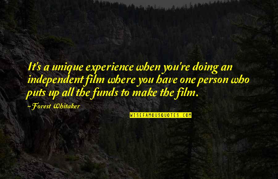 The Film Up Quotes By Forest Whitaker: It's a unique experience when you're doing an