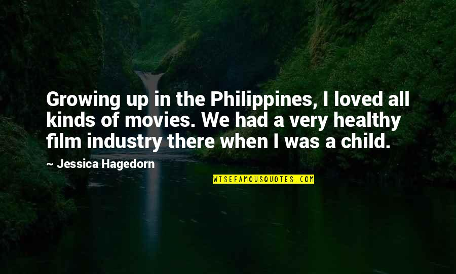 The Film Up Quotes By Jessica Hagedorn: Growing up in the Philippines, I loved all
