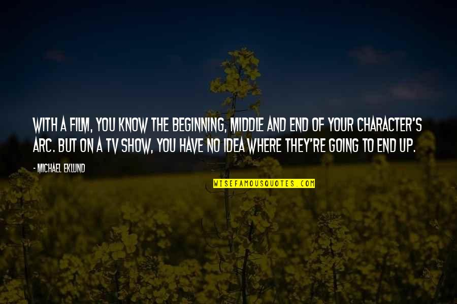 The Film Up Quotes By Michael Eklund: With a film, you know the beginning, middle