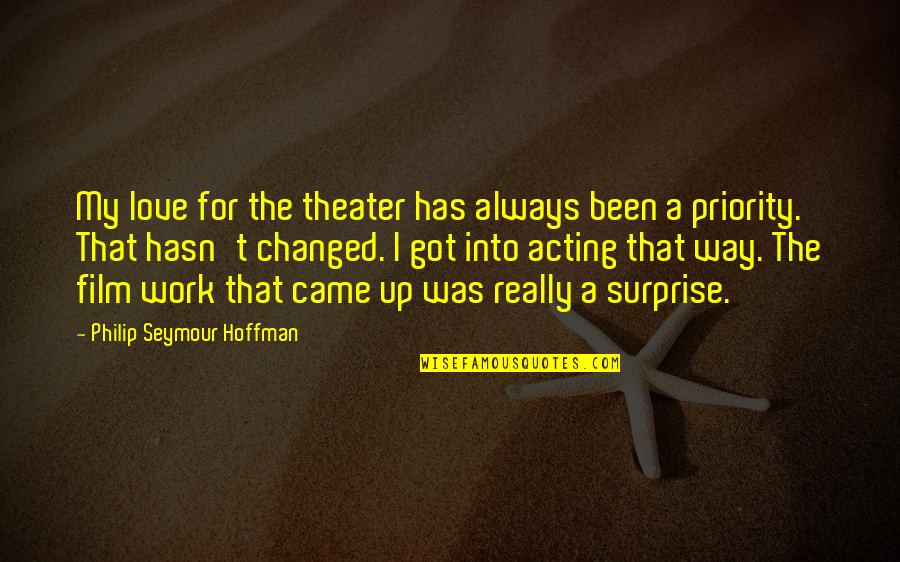 The Film Up Quotes By Philip Seymour Hoffman: My love for the theater has always been