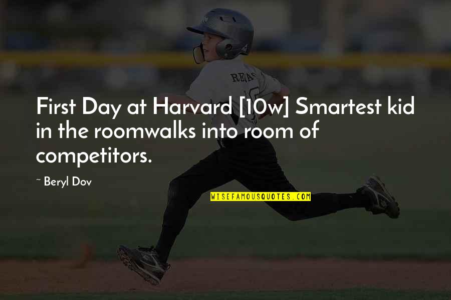 The First Day Quotes By Beryl Dov: First Day at Harvard [10w] Smartest kid in