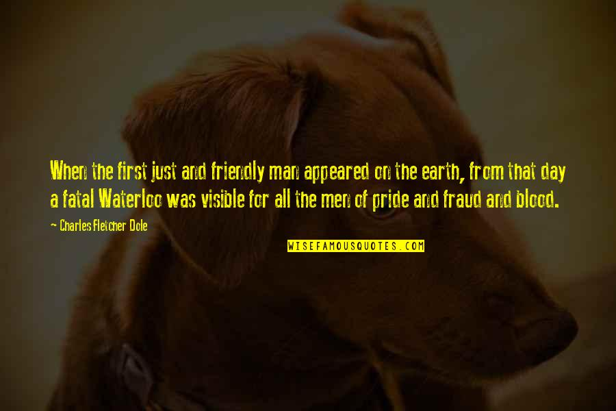 The First Day Quotes By Charles Fletcher Dole: When the first just and friendly man appeared