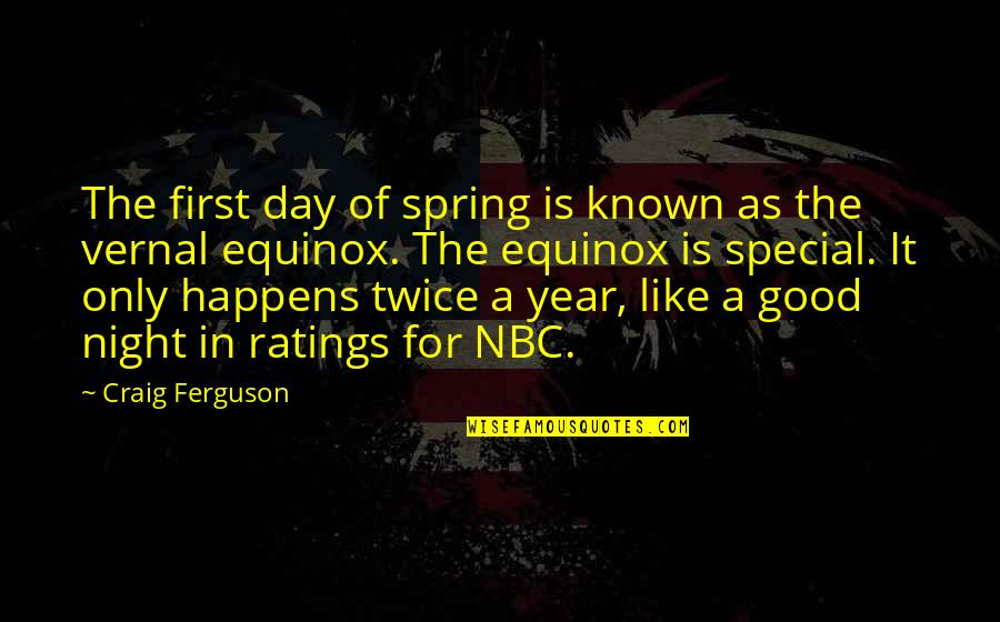 The First Day Quotes By Craig Ferguson: The first day of spring is known as