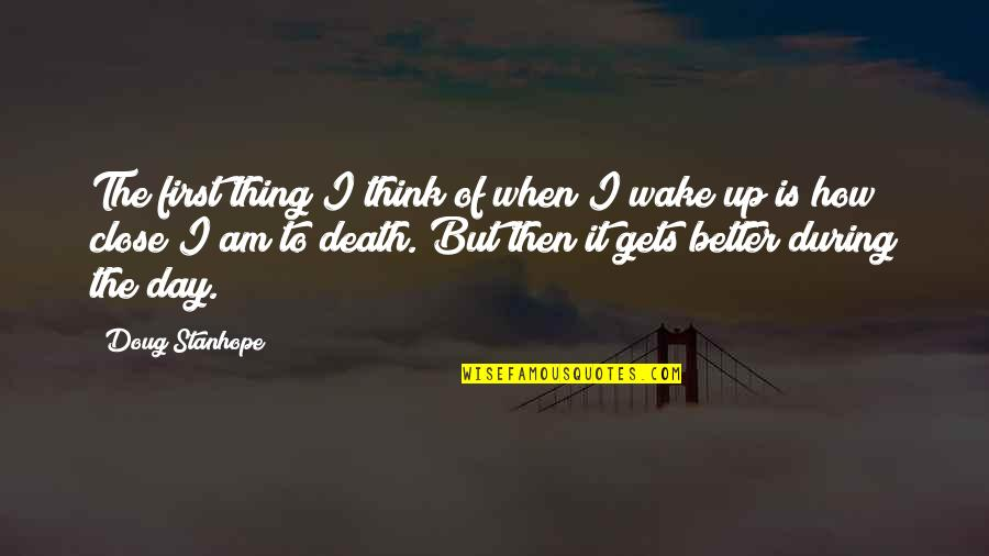 The First Day Quotes By Doug Stanhope: The first thing I think of when I