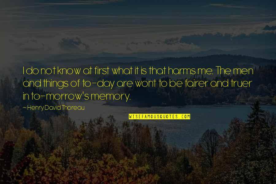 The First Day Quotes By Henry David Thoreau: I do not know at first what it