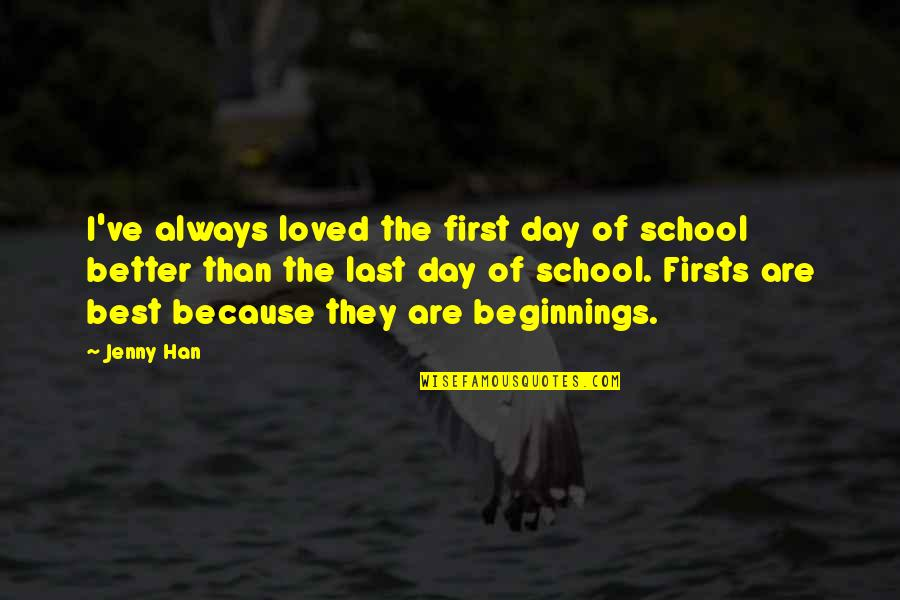 The First Day Quotes By Jenny Han: I've always loved the first day of school