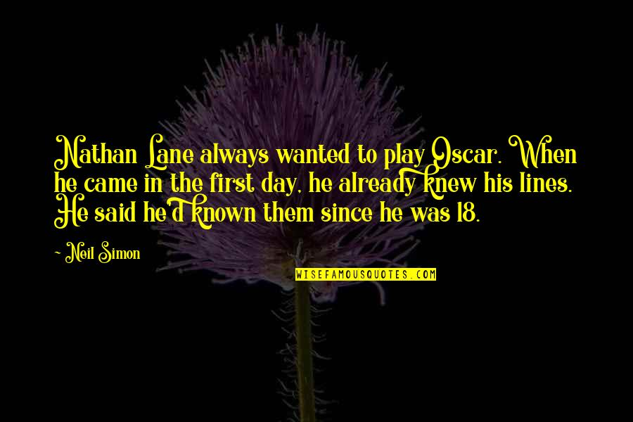 The First Day Quotes By Neil Simon: Nathan Lane always wanted to play Oscar. When