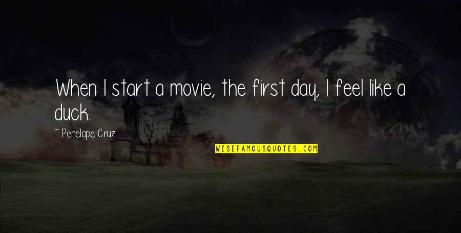 The First Day Quotes By Penelope Cruz: When I start a movie, the first day,