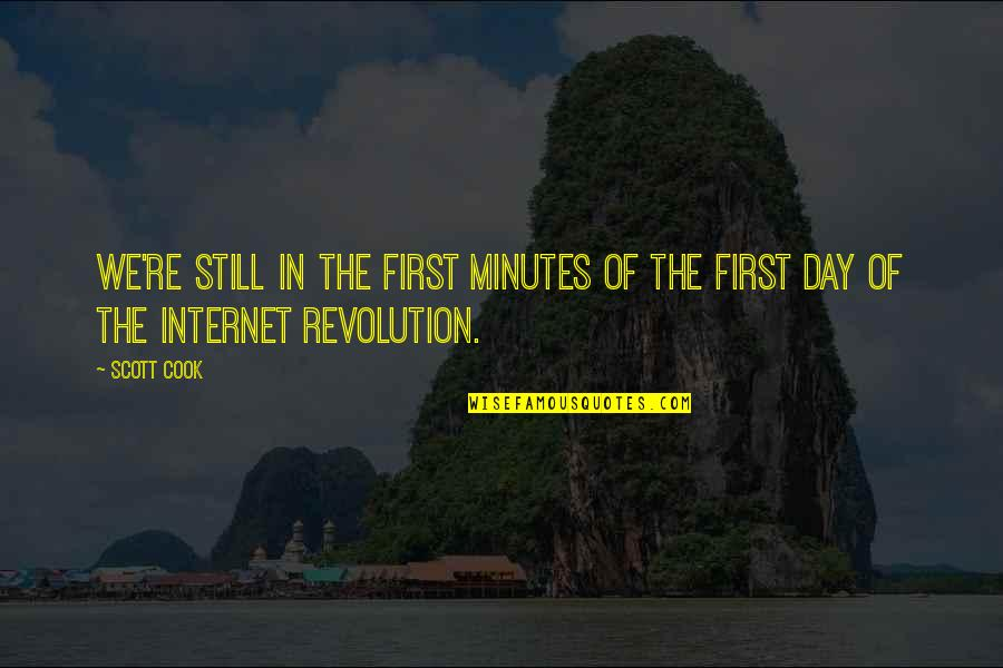 The First Day Quotes By Scott Cook: We're still in the first minutes of the