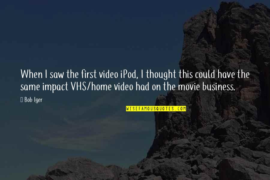 The First Ipod Quotes By Bob Iger: When I saw the first video iPod, I